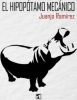 El hipopótamo mecánico de Juanjo Ramírez