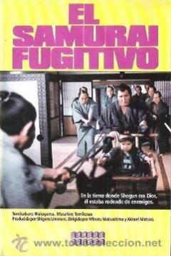 pel237cula el samurai fugitivo 1984 fugitive samurai