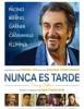 estreno  Nuca es Tarde