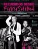 estreno  Recuerdos desde Fukushima