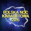 Polska Noc Kabaretowa 2015 - Opole