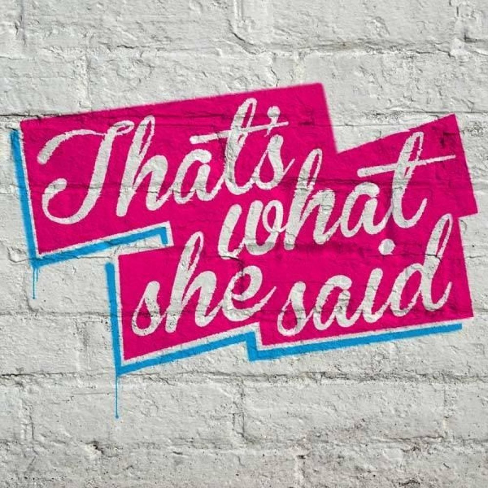 WordFest: That's What She Said