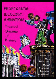 334-propaganda_ideology_animation_twisted_dreams_of_history