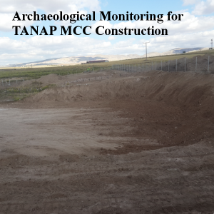Archaeological Monitoring for TANAP MCC Construction