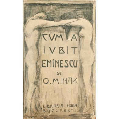 "Octav Minar, ""Cum a iubit Eminescu"", 1911"