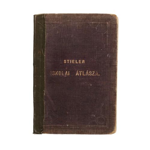 Atlas Universal de Adolf Stiler, Budapesta, 1876, primul atlas Stiler din Ungaria, conţine 27 de hărţi gravate, cu rol didactic