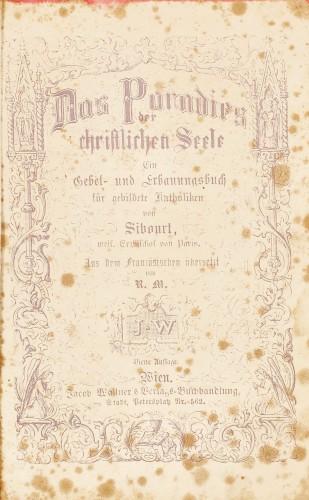 """""""Paradisul Creştinilor"""", de Sibourt, Episcopul de Paris, Viena, 1854, conţine 5 gravuri şi 4 cromolitografii"""