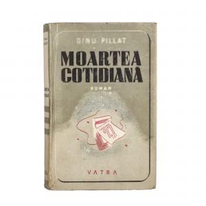 """""""Moartea Cotidiană"""", de Dinu Pillat, Bucureşti, 1946, poartă dedicaţia şi semnătura olografă a autorului, provine din colecţia Saşa Pană"""
