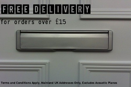 Free delivery for orders over £15, mainland addresses only, excludes acoustic pianos and bulky items