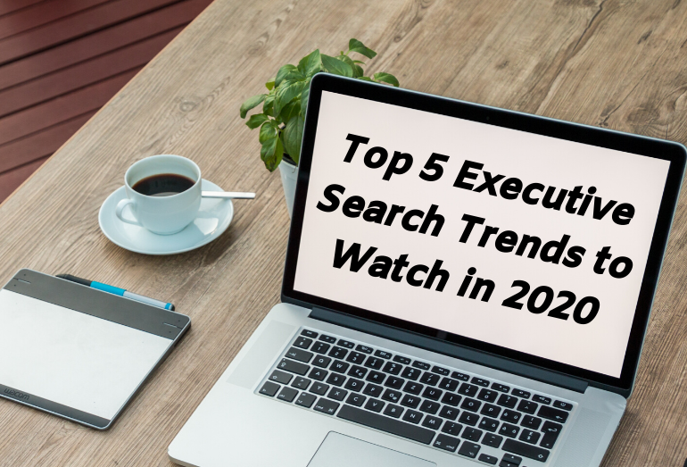Top 5 Executive Search Trends to Watch in 2020