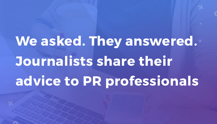 Discover 10 tips for PR Pros from reporters we interviewed!