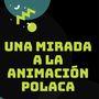 Ciclo Una mirada a la animación polaca: 'Loving Vincent'