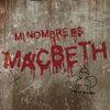 II Fest-Estival: Mi nombre es Macbeth