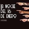 Teatro: La Noche del 16 de enero en el paraninfo,...