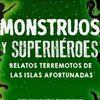 Presentación de Monstruos y Superhéroes, relatos...