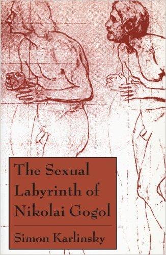 The Sexual Labyrinth of Nikolai Gogol - 9780226425276