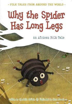 Why the Spider Has Long Legs - 9781406281422