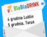 BlaBlaDrink: w Lublinie i w Toruniu