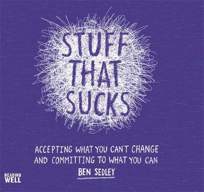 Book cover for Stuff That Sucks: Accepting what you can't change and committing to what you can