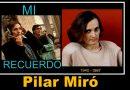 Hoy se cumplen 20 años sin Pilar Miró, que estás en los cielos
