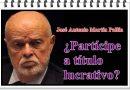 José Antonio Martín Pallín ¿Partícipe a título lucrativo?