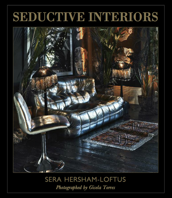 Seductive Interiors - Sera Hersham-Loftus