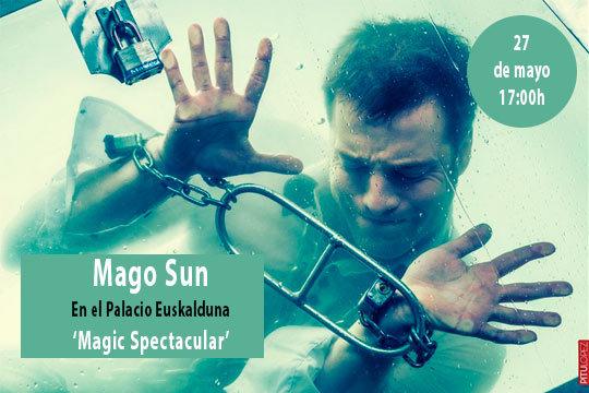 El espectáculo de magia del mago Sun 'Magic Spectacular' llega al Palacio Euskalduna ¡Te quedarás boquiabierto!
