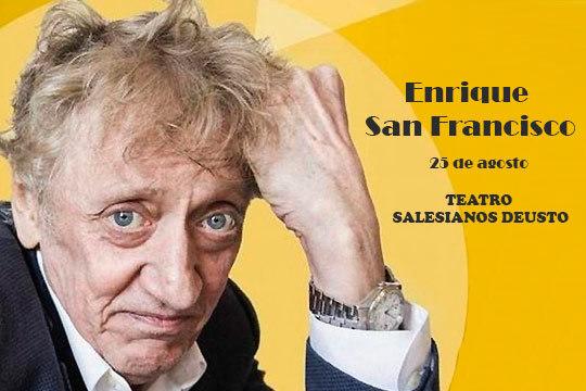 Carcajadas aseguradas con el monólogo de Enrique San Francisco en el teatro del Colegio Salesianos Deusto ¡El 25 de agosto!