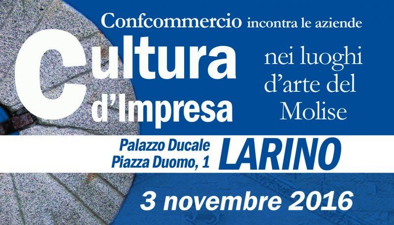 """Confcommercio giovedì a Larino per """"Cultura d'impresa nei luoghi d'arte"""""""