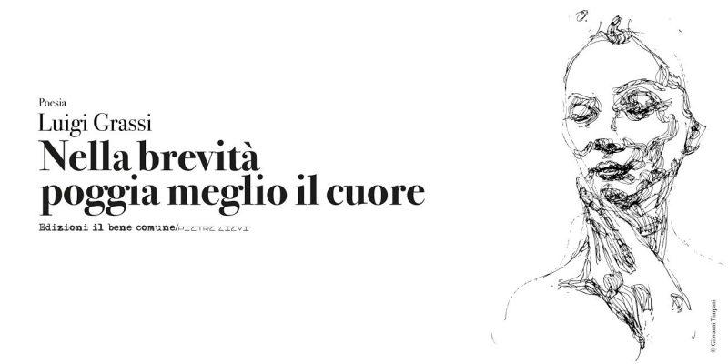 """""""Nella brevità poggia meglio il cuore"""", l'opera prima del poeta molisano Luigi Grassi"""
