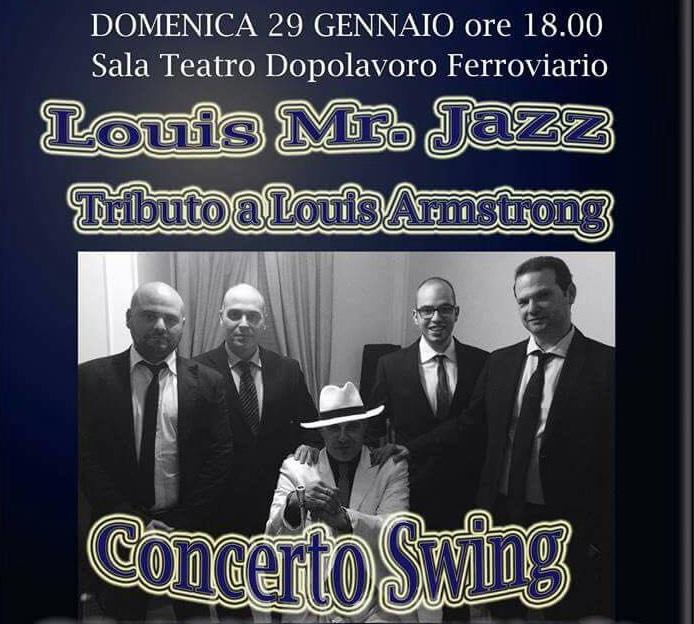 CONCERTI- 'Louis Mr. Jazz' al dopolavoro ferroviario