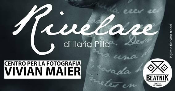 """EVENTI – """"Rivelare"""" di Ilaria Pilla Fotografia d'autore"""