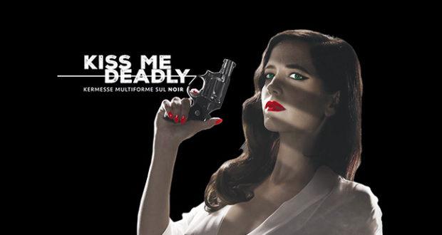 Kiss Me Deadly, il programma di oggi