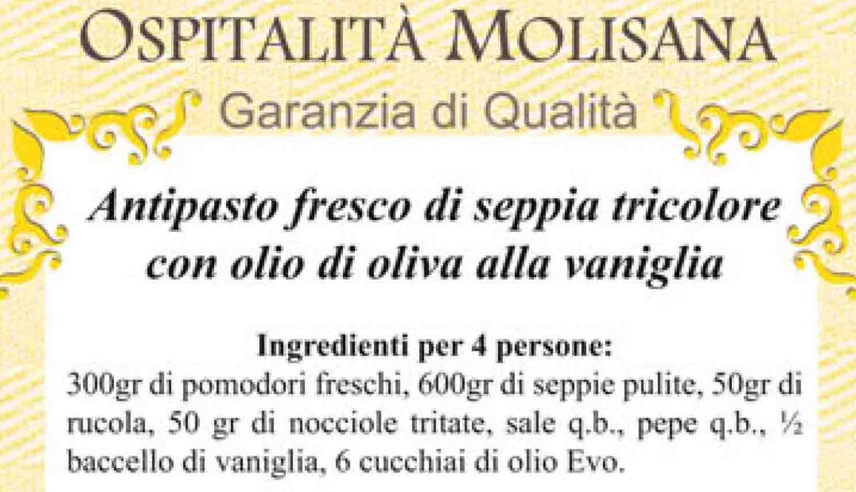 OSPITALITA' MOLISANA – Antipasto fresco di seppia tricolore con olio d'oliva alla vaniglia