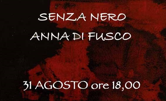 ARTE – Senza Nero, personale di Anna Di Fusco