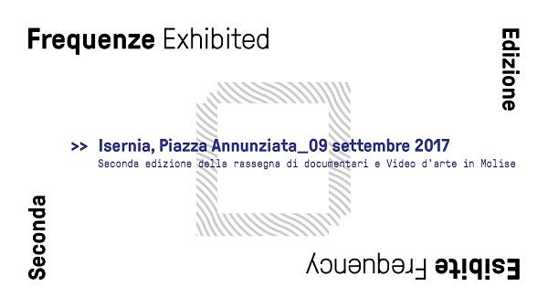 Exhibited Frequency, seconda edizione della rassegna di documentari e video d'arte in Molise