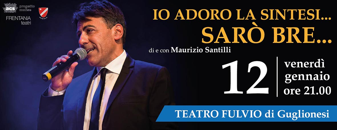 "EVENTI – ""Io adoro la sintesi… Sarò bre…"" Santilli sul palco del teatro Fulvio"