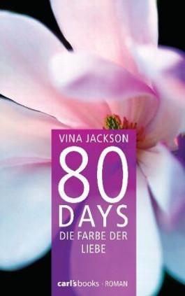 80 days die farbe der liebe von vina jackson bei lovelybooks erotische literatur. Black Bedroom Furniture Sets. Home Design Ideas