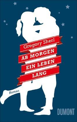 Ab morgen ein Leben lang von Gregory Sherl