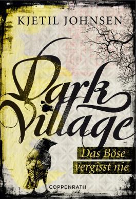 Dark Village 01: Das Böse vergisst nie