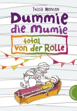 dummie die mumie total von der rolle von tosca menten bei lovelybooks. Black Bedroom Furniture Sets. Home Design Ideas