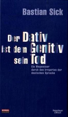 Der dativ ist dem genitiv sein tod von bastian sick bei lovelybooks sachb cher Der genitiv ist dem dativ