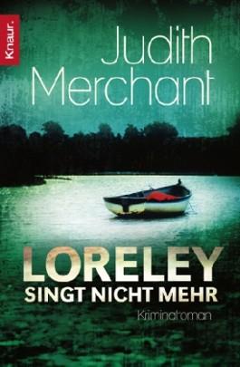 loreley singt nicht mehr von judith merchant bei lovelybooks krimi und thriller. Black Bedroom Furniture Sets. Home Design Ideas