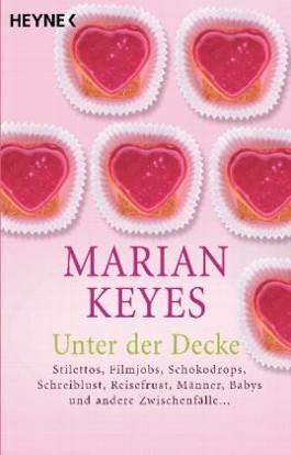 unter der decke von marian keyes bei lovelybooks liebesromane. Black Bedroom Furniture Sets. Home Design Ideas