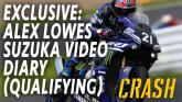 EXCLUSIVE: Alex Lowes - Suzuka Video Diary (Saturday)