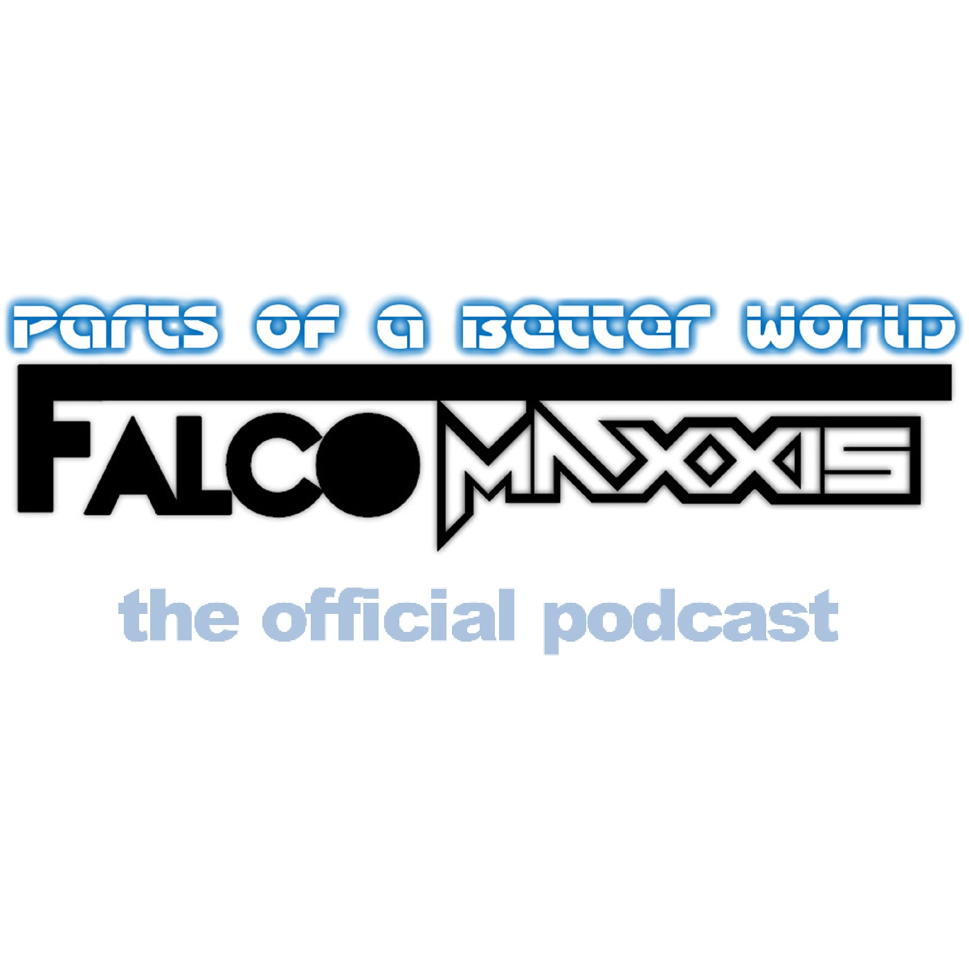 Falco Maxxis - Parts of a better world (official podcast)