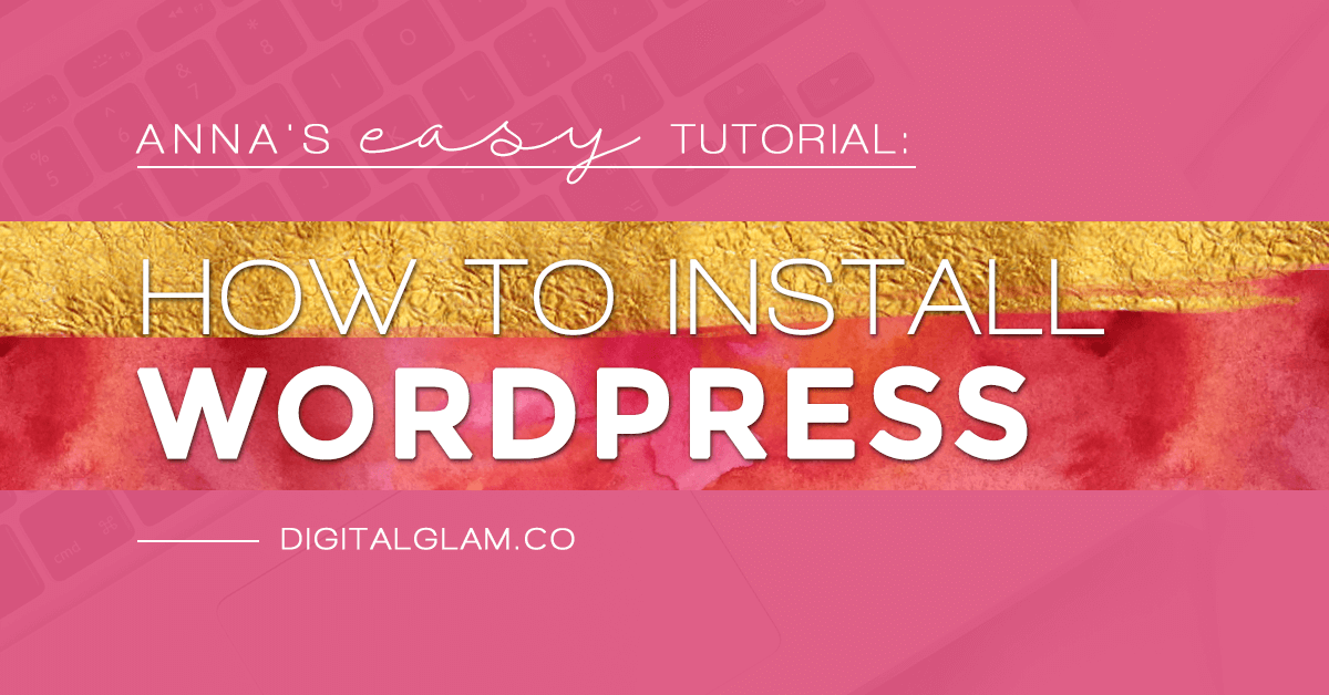 Anna's easy tutorial - how to install WordPress