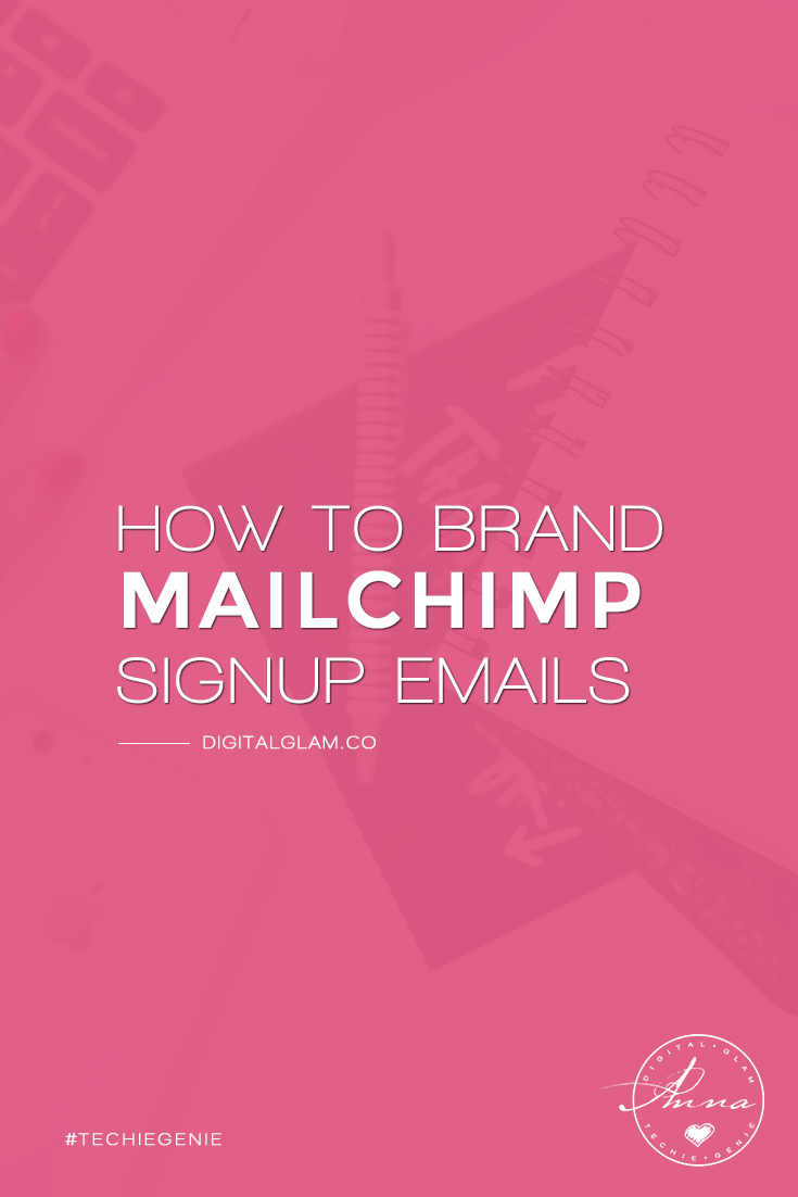 How to make Mailchimp sign up emails look like a part of your brand