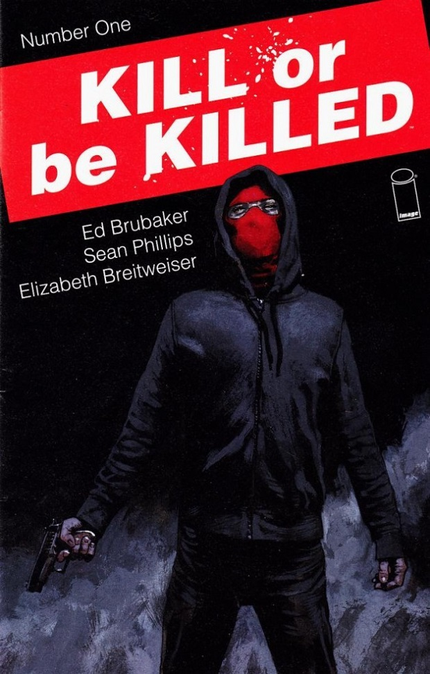 kill_or_be_killed1_brubaker_philllips_breitweiser