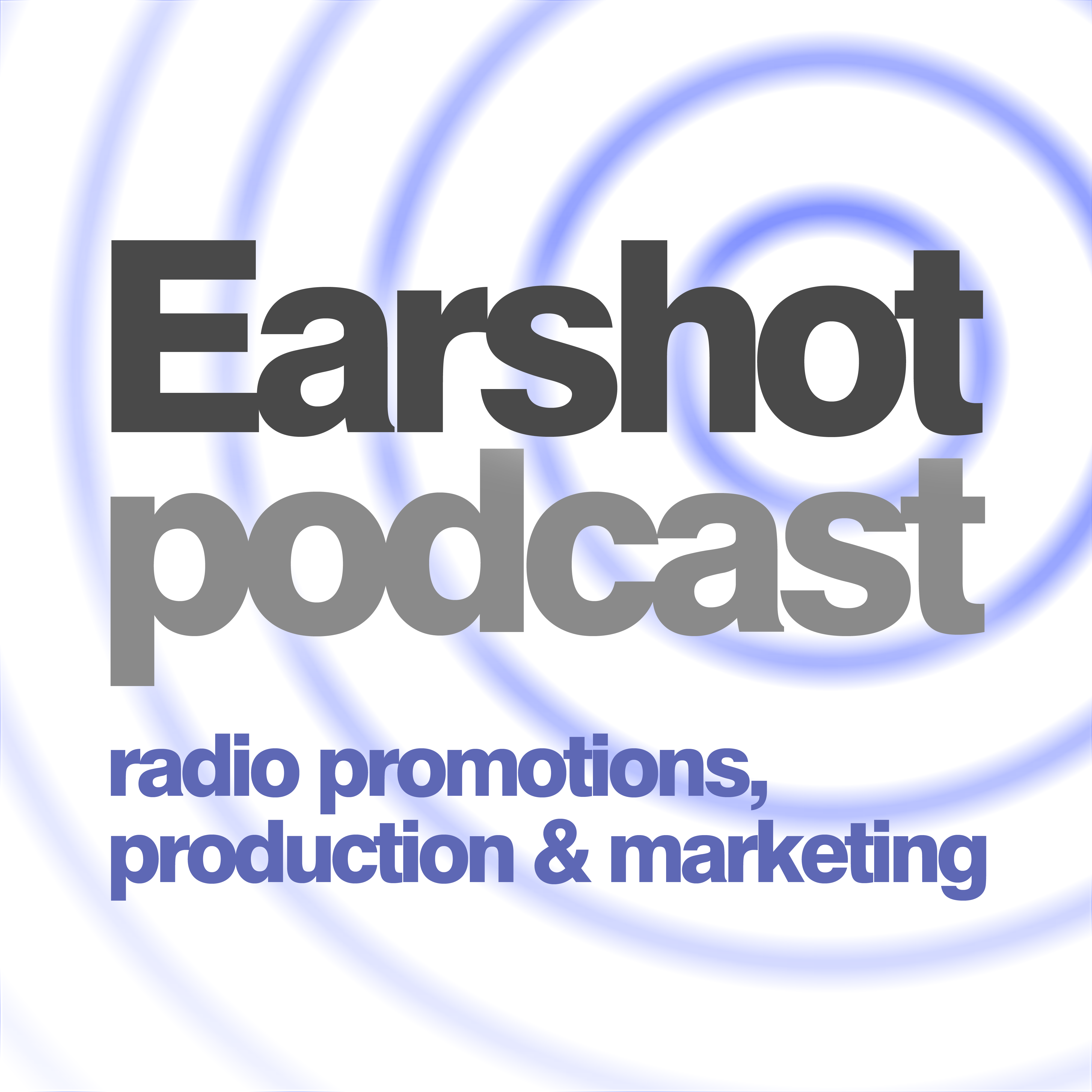 Earshot - the radio promotions podcast